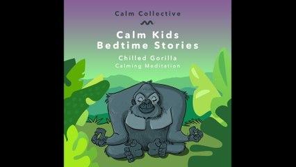 Calm Collective - Chilled Gorilla (calming meditation)