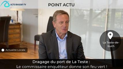 Point Actu : Dragage du port de La Teste : Le commissaire enquêteur