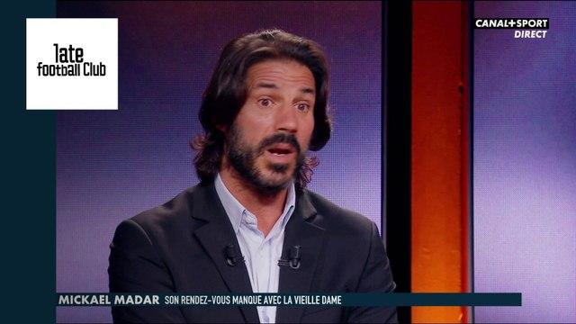 Le jour Mickaël Madar a failli signer à la Juventus !