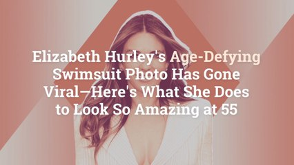 Elizabeth Hurley's Age-Defying Swimsuit Photo Has Gone Viral—Here's What She Does to Look