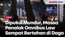 Dipukul Mundur Polisi, Massa Penolak Omnibus Law Sempat Bertahan di Dago