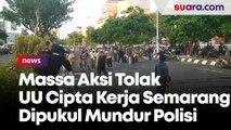 Babak Belur! Massa Aksi Tolak UU Cipta Kerja Semarang Dipukul Mundur Polisi