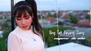 SING TAK SAYANG ILANG  --  Anita Veronica --  ( Video COVER )