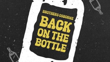 Brothers Osborne - Back On The Bottle