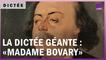 """La Dictée géante : """"Madame Bovary"""" de Gustave Flaubert"""
