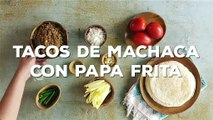 Cómo preparar tacos de machaca con papa frita