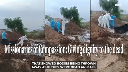 Missionaries of Compassion: Giving dignity to the dead