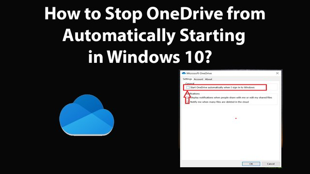 How to Stop OneDrive from Automatically Starting in Windows 10?