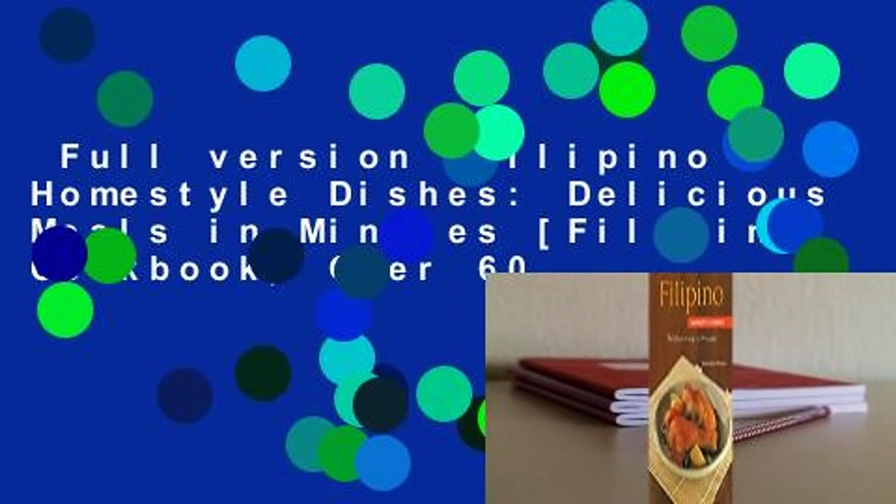 Full version  Filipino Homestyle Dishes: Delicious Meals in Minutes [Filipino Cookbook, Over 60