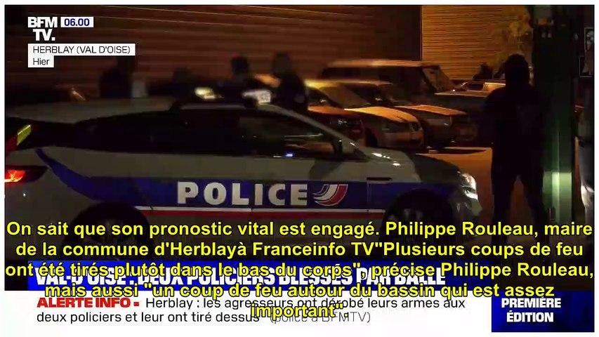 Val-d'Oise - deux policiers blessés par balles à Herblay, les agresseurs ont pris leurs armes d...
