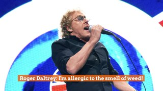 Roger Daltrey Deals With Weed