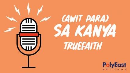 True Faith - Awit Para (Sa Kanya) - (Official Lyric)