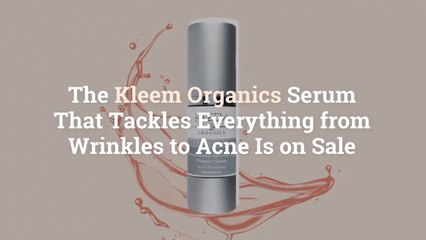 The Kleem Organics Serum That Tackles Everything from Wrinkles to Acne Is on Sale