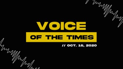 Voice Of The Times | Oct. 15, 2020
