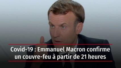 Covid-19 : Emmanuel Macron confirme un couvre-feu à partir de 21 heures