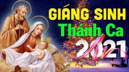 THÁNH CA GIÁNG SINH 2021 - Thánh Ca Mừng Chúa Hài Đồng Hay Nhất NGHE 1 LẦN NHỚ CẢ ĐỜI