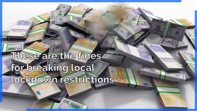 These are the fines for breaking local lockdown restrictions
