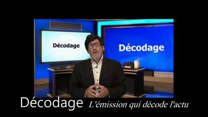 DECODAGE - Enfin une émission qui décode intelligemment l'actu (ouf!)