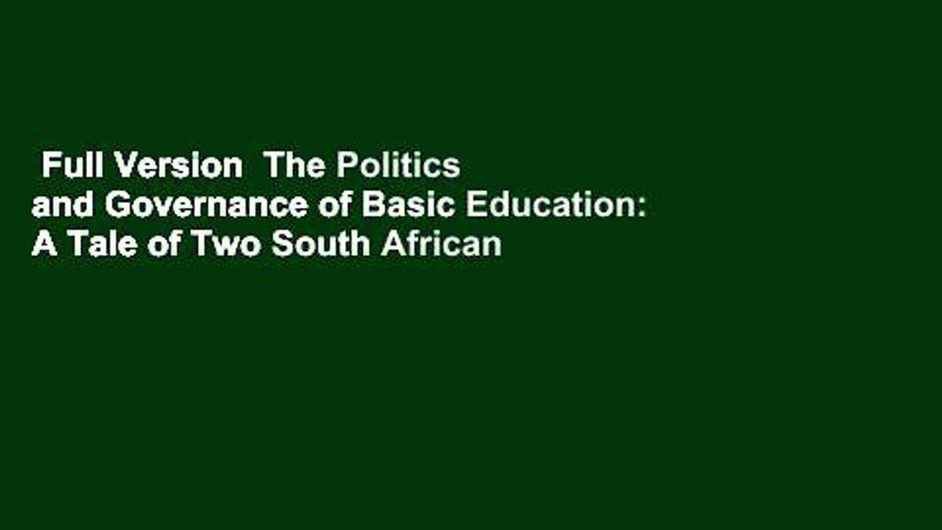 Full Version  The Politics and Governance of Basic Education: A Tale of Two South African