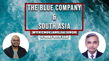 Blue Economy and South Asia | Cmde. Anil Jai Singh, VP, Indian Maritime Foundation | 10Min with SAM