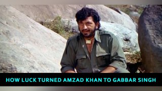 How luck turned Amzad Khan to Gabbar Singh