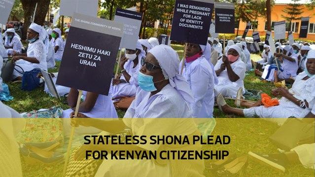 Stateless Shona plead for Kenyan citizenship