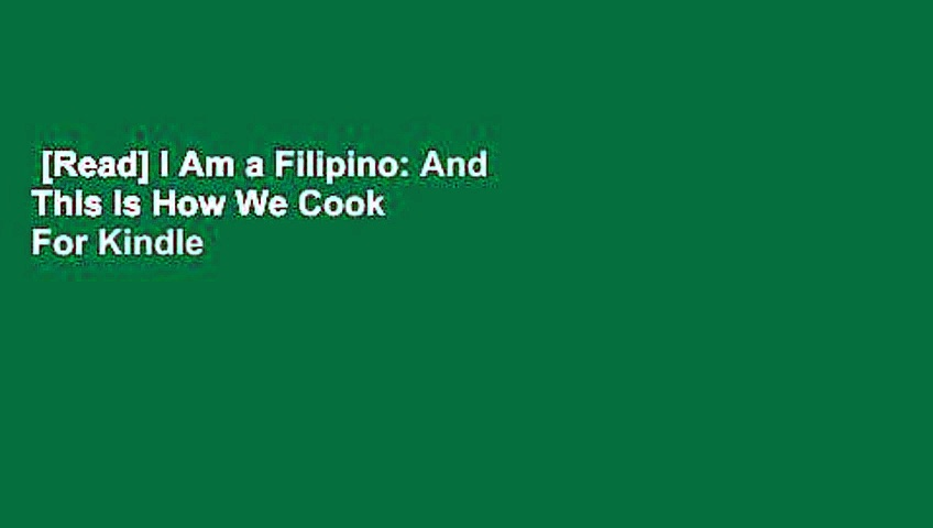[Read] I Am a Filipino: And This Is How We Cook  For Kindle