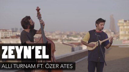 Zeyn'el - Allı Turnam ft. Özer Ateş