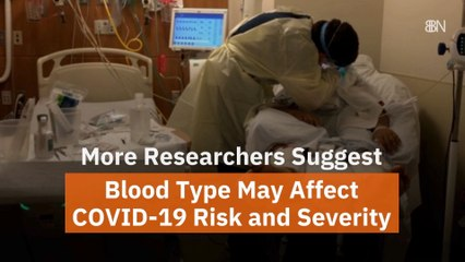 Your Blood Type And COVID-19