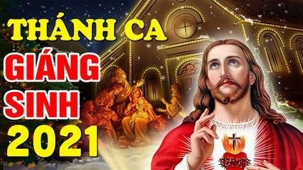 Nhạc Thánh Ca Giáng Sinh 2021 Mới Hay Nhất - Thánh Ca Hay Nhất Dành Cho Giáng Sinh 2021