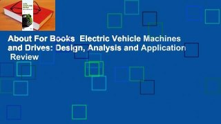 About For Books  Electric Vehicle Machines and Drives: Design, Analysis and Application  Review