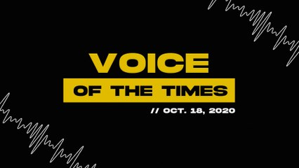 Voice of the Times | Oct. 18, 2020