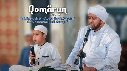 Habib Syech Bin Abdul Qodir Assegaf Ft. Muhammad Hadi Assegaf - Qomarun (Live At Bustanul Asyiqin)