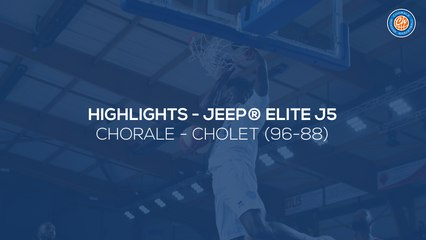 2020/21 Highlights Chorale - Cholet (98-86, JE J5)