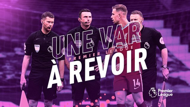 Premier League : une VAR à revoir ?