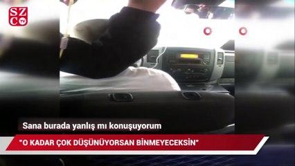 Tıka basa yolcu alan minibüs şoföründen yolcuya pişkin cevap