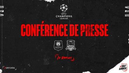 J1. UEFA Champions League - #SRFCKRA - Le replay de la conférence de presse d'avant-match Rouge et Noir