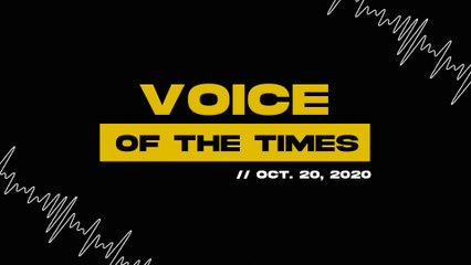 Voice of the Times | Oct. 20, 2020