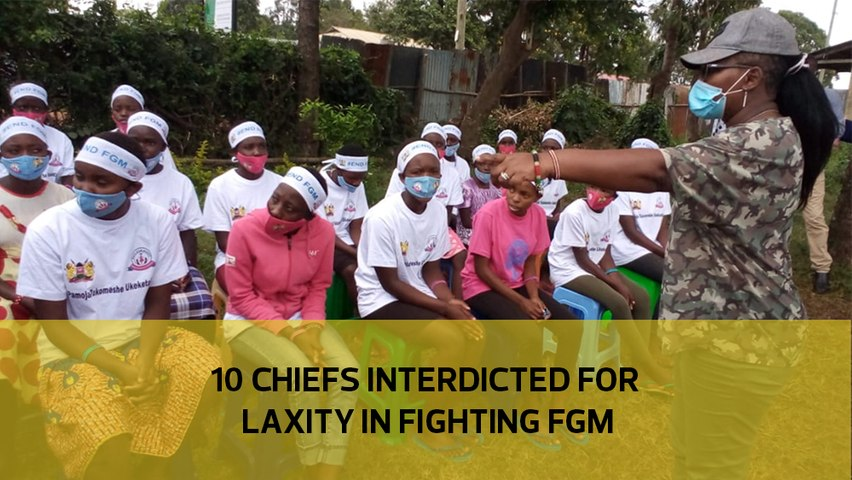 10 chiefs interdicted for laxity in fighting FGM