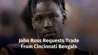 John Ross Wants Another Team
