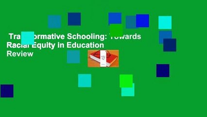 Transformative Schooling: Towards Racial Equity in Education  Review