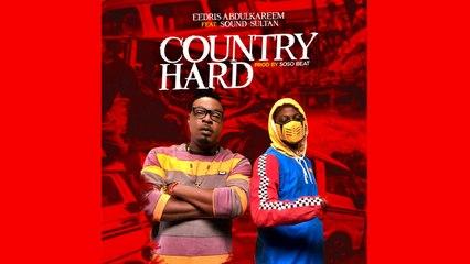 Eedris Abdulkareem Ft Sound Sultan - Country Hard