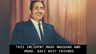 This Incident made Naushad and Mohd. Rafi Best Friends