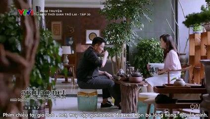 nếu thời gian trở lại tập 30 vtv1 thuyet minh tap 31 phim Trung Quốc neu nam thang co the quay tro lai xem phim neu thoi gian tro lai