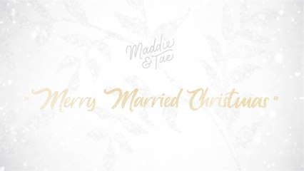 Maddie & Tae - Merry Married Christmas
