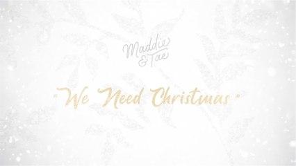 Maddie & Tae - We Need Christmas
