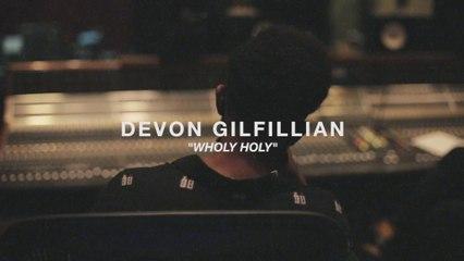 Devon Gilfillian - Wholy Holy