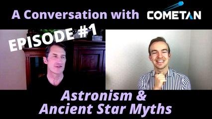 A Conversation with Cometan & David Warner Mathisen | Season 1 Episode 1 | Astronism & Ancient Star Myths