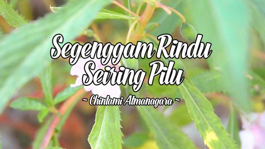 Chintami Atmanagara - Segenggam Rindu Seiring Pilu (Official Lyric Video)