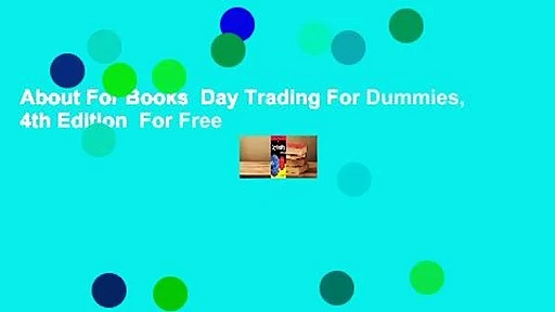 About For Books  Day Trading For Dummies, 4th Edition  For Free